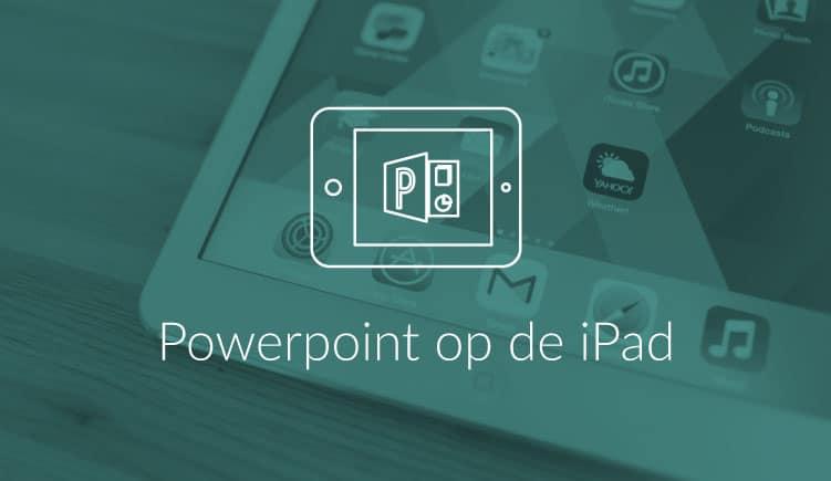 Blogartikel PowerPoint-presentatie op de iPad