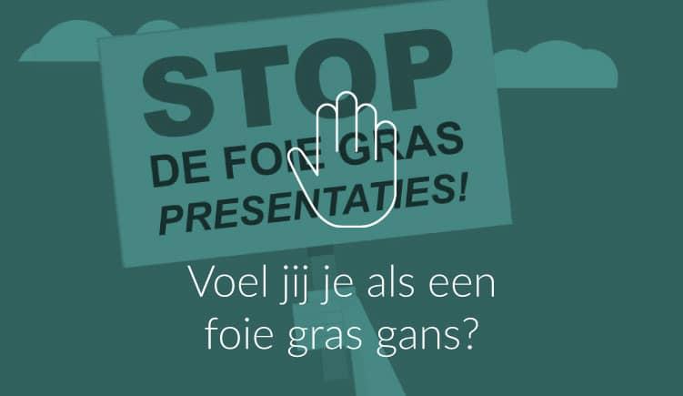 Blogartikel - Stop de foie gras presentaties!
