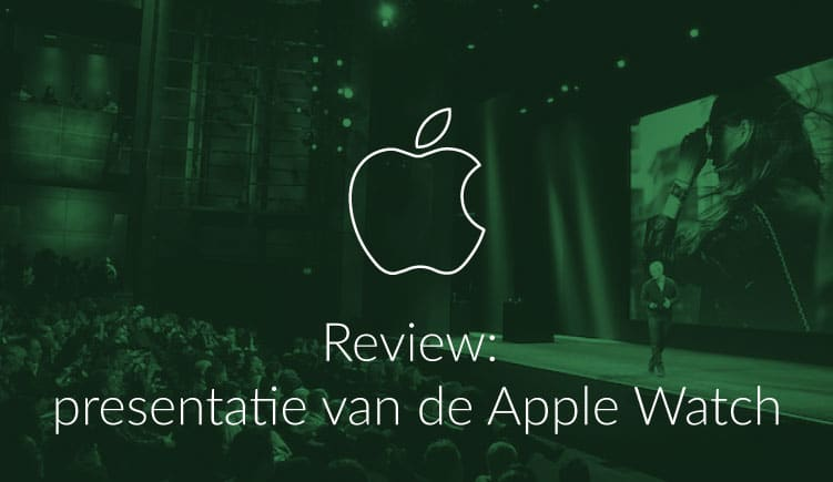 Blog: review presentatie Apple Watch