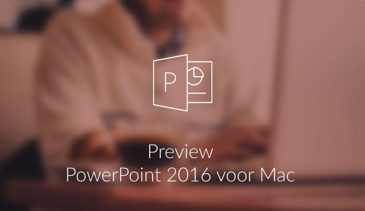 Illustratie bij artikel Preview PowerPoint 2016 voor Mac