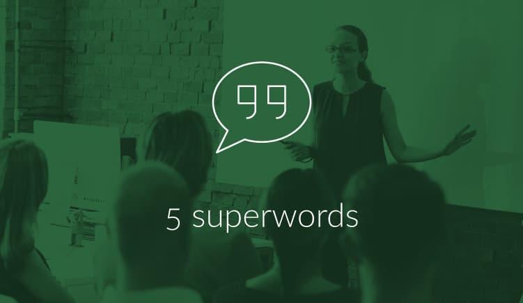 Gebruik deze 5 super-woorden vaker in je presentatie om te overtuigen