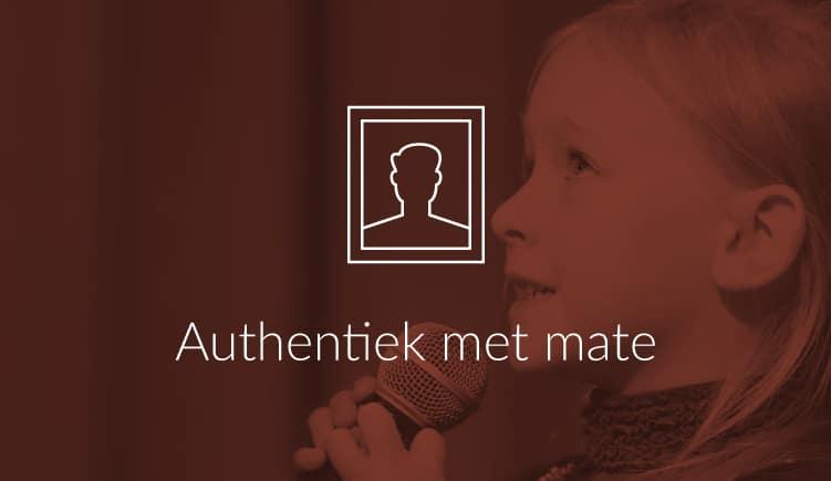 Blogartikel - Wees authentiek, maar met mate